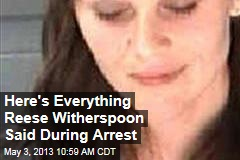 Here's Everything Reese Witherspoon Said During Arrest