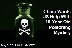 China Wants US Help With 19-Year-Old Poisoning Mystery