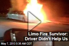 Limo Fire Survivor: Driver Could Have Done More