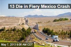 13 Die in Fiery Mexico Crash