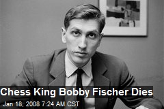 Chess King Bobby Fischer Dies