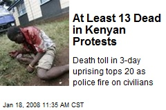 At Least 13 Dead in Kenyan Protests