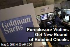 Foreclosure Victims Get New Round of Botched Checks