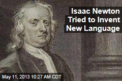 Isaac Newton Tried to Invent New Language