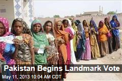 Pakistan Begins Landmark Vote