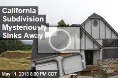 California Subdivision Sinks Away