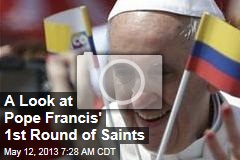 A Look at Pope Francis' 1st Round of Saints