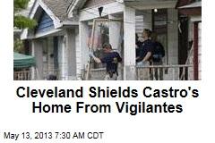 Cleveland Shields Castro's Home From Vigilantes