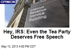 Hey, IRS: Even the Tea Party Deserves Free Speech
