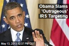 Obama Slams 'Outrageous' IRS Targeting