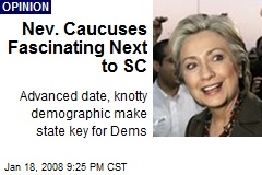 Nev. Caucuses Fascinating Next to SC