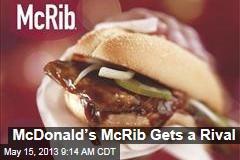 McDonald's McRib Gets a Rival