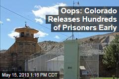 Oops: Colorado Releases Hundreds of Prisoners Early