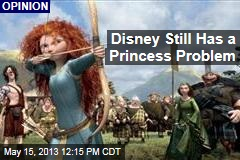 Disney Still Has a Princess Problem