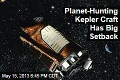 Planet-Hunting Kepler Craft Blows a Tire