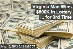 Virginia Man Wins $500K in Lottery ... for 3rd Time