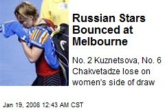 Russian Stars Bounced at Melbourne