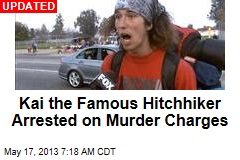 Kai the Famous Hitchhiker Now Wanted for Murder