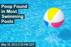 Poop Found in Most Swimming Pools