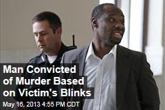 Man Convicted of Murder Based on Victim's Blinks