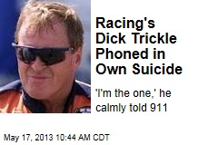Racing's Dick Trickle Phoned in Own Suicide