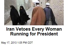 Iran Clerics Veto Every Woman Running for President