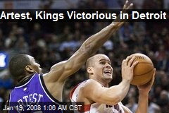 Artest, Kings Victorious in Detroit