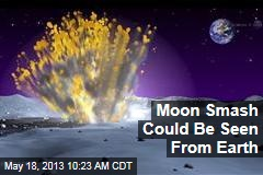 Moon Smash Could Be Seen From Earth