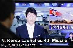 N. Korea Launches 4th Missile