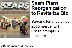 Sears Plans Reorganization to Revitalize Biz