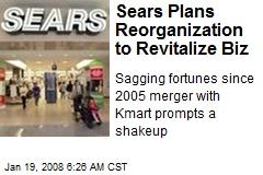 Sears Plans Reorganization to Revitalize Biz