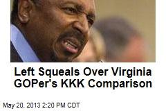 Left Squeals Over Virginia GOPer's KKK Comparison