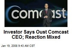 Investor Says Oust Comcast CEO; Reaction Mixed