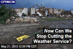 Now Can We Stop Cutting the Weather Service?