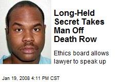 Long-Held Secret Takes Man Off Death Row