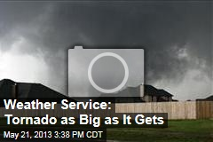 Weather Service: Tornado as Big as It Gets