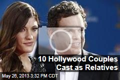 10 Hollywood Couples Cast as Relatives