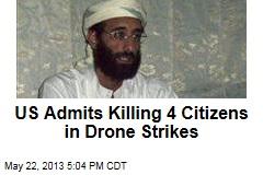 US Admits Killing 4 Citizens in Drone Strikes