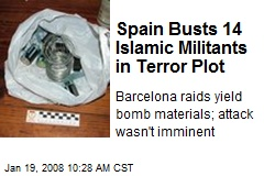 Spain Busts 14 Islamic Militants in Terror Plot