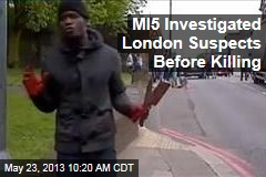 MI5 Investigated London Suspects Before Killing