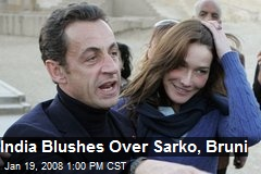 India Blushes Over Sarko, Bruni