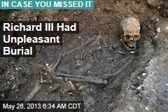 Richard III Had Unpleasant Burial
