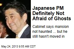Japanese PM Definitely Not Afraid of Ghosts