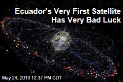 Ecuador's Very First Satellite Has Very Bad Luck