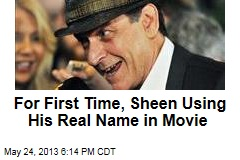 For First Time, Sheen Using His Real Name in Movie
