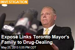 Exposé Links Toronto Mayor's Family to Drug-Dealing