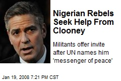 Nigerian Rebels Seek Help From Clooney