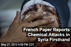 French Paper Reports Chemical Attacks in Syria First-Hand