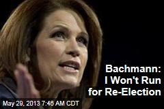 Bachmann: I Won't Run for Re-Election
