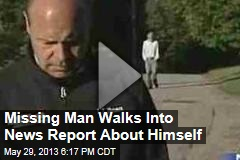 Missing Man Walks Into News Report About Himself